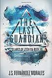 The Last Guardian: 2 (Slaves of Zisaida)