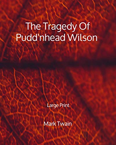 The Tragedy Of Pudd'nhead Wilson - Large Print