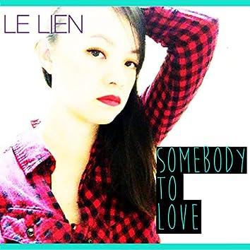 Somebody to Love (feat. Callin Passero)