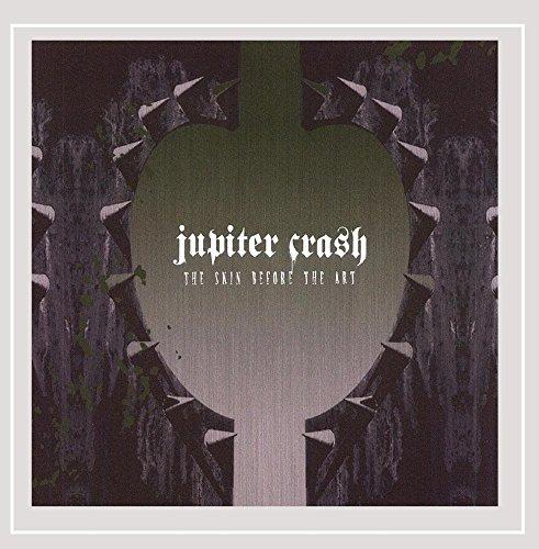Jupiter Crash: Skin Before the Art (Audio CD)
