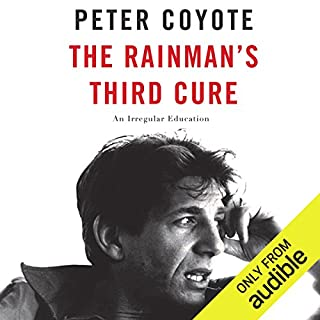 The Rainman's Third Cure     An Irregular Education              By:                                                                                                                                 Peter Coyote                               Narrated by:                                                                                                                                 Peter Coyote                      Length: 8 hrs and 59 mins     17 ratings     Overall 4.5