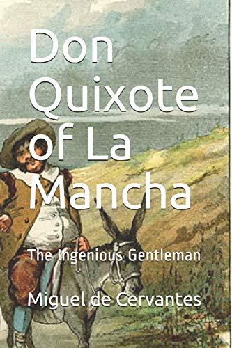 Don Quixote of La Mancha: The Ingenious Gentleman