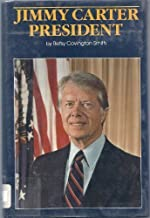 Jimmy Carter, President (Presidential Biography Series) by Betsy Covington Smith (1986-09-02)