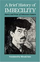 A Brief History of Imbecility: Poetry and Prose of Takamura Kotaro