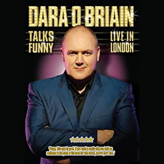 Dara O'Briain     Talks Funny Live in London              By:                                                                                                                                 Dara O'Briain                               Narrated by:                                                                                                                                 Dara O'Briain                      Length: 1 hr and 34 mins     218 ratings     Overall 4.5