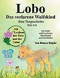 Lobo: das verlorene Wolfskind von Bianca Bojahr