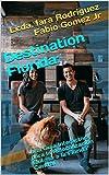 Destination Florida:: Una Guía Interactiva para la Relocalización Exitosa a la Florida Central (18 nº 1)