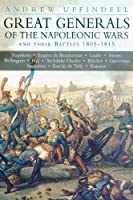 Great Generals of the Napoleonic Wars by Andrew Uffindell(2007-11-01)