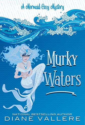 Murky Waters: Mermaid Sisters Mystery (Mermaid Mystery Novella Book 2)