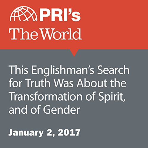 This Englishman's Search for Truth Was About the Transformation of Spirit, and of Gender cover art