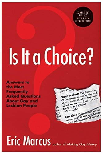 Compare Textbook Prices for Is It a Choice? Answers to the Most Frequently Asked Questions About Gay & Lesbian People, Third Edition 3rd ed. Edition ISBN 9780060832803 by Marcus, Eric