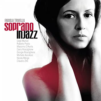 Soprano in jazz (feat. Gegè Munari, Roberto Podio, Dario Rosciglione, Giorgio Rosciglione, Nicola Mingo, Michele Ascolese, Massimo D'Avola, Claudio Zitti)