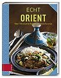 ECHT Orient (ECHT Kochbücher)