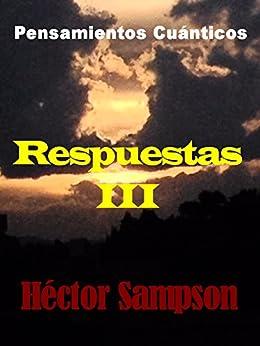 Pensamientos Cuánticos: Respuestas III (Spanish Edition) by [Hector Sampson]