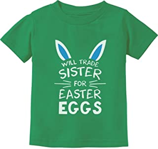 Trade Sister for Easter Eggs Funny Siblings Easter Toddler/Infant Kids T-Shirt