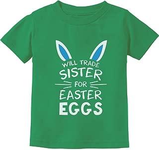 Trade Sister for Easter Eggs Funny Siblings Easter Toddler/Infant Kids T-Shirt