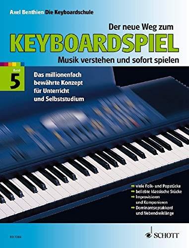 Der neue Weg zum Keyboardspiel, 6 Bde., Bd.5: Musik verstehen und sofort spielen. Band 5. Keyboard.