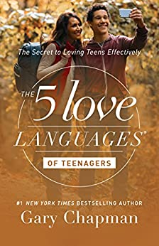 The 5 Love Languages of Teenagers: The Secret to Loving Teens Effectively by [Gary Chapman]