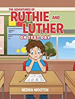 The Adventures of Ruthie and Luther: On Test Day
