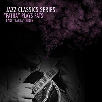 """Jazz Classics Series: """"Fatha"""" Plays Fats"""