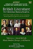 British Literature for Christian Homeschoolers, Volume 2: Great British Short Stories, Essays, and Poems