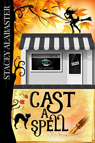 Cast a Spell (Private Eye Witch Cozy Mystery Book 8) by [Stacey Alabaster]
