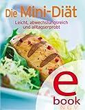 Die Mini-Diät: Unsere 100 besten Diätrezepte in einem Kochbuch (Unsere 100 besten Rezepte)