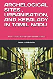 ARCHELOGICAL SITES , URBANISATION AND KEEALADY  IN TAMIL NADU: WITH A SHORT NOTE  ON  TAMIL BRAHMI SCRIPTS