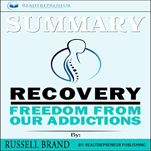 Summary: Recovery: Freedom from Our Addictions audiobook cover art