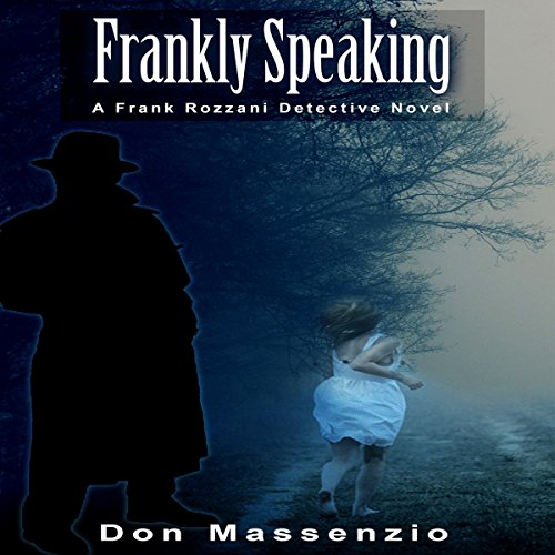 Frankly Speaking: A Frank Rozzani Detective Novel