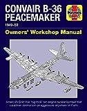 Convair B-36 Peacemaker: 1949–59 (Owners' Workshop Manual)