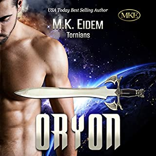 Oryon (Tornians)                   Written by:                                                                                                                                 M. K. Eidem                               Narrated by:                                                                                                                                 Jennifer Gill,                                                                                        Ian Gordon                      Length: 3 hrs and 9 mins     1 rating     Overall 5.0