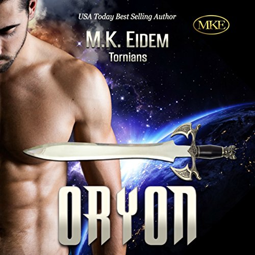 Oryon (Tornians)                   By:                                                                                                                                 M. K. Eidem                               Narrated by:                                                                                                                                 Jennifer Gill,                                                                                        Ian Gordon                      Length: 3 hrs and 9 mins     39 ratings     Overall 4.6