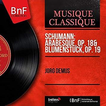 Schumann: Arabesque, Op. 18 & Blumenstück, Op. 19 (Mono Version)