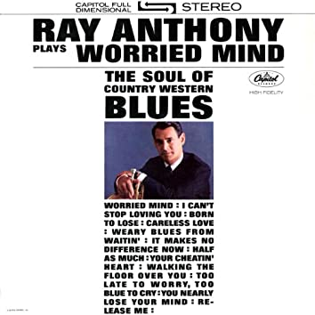 Plays Worried Mind: The Soul Of Country Western Blues