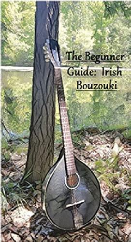 The Beginner Guide: Irish Bouzouki (English Edition)