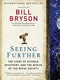 Image of Seeing Further: The Story of Science, Discovery, and the Genius of the Royal Society by Bill Bryson (2011-11-08)