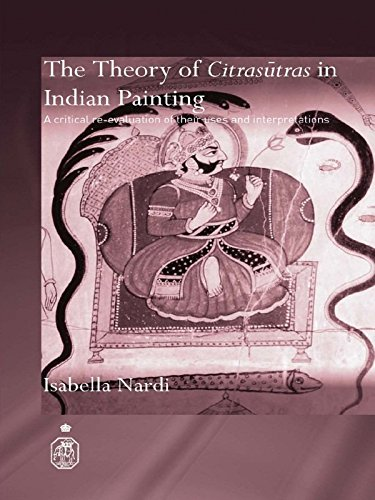The Theory of Citrasutras in Indian Painting: A Critical Re-evaluation of their Uses and Interpretations (Royal Asiatic Society Books) (English Edition)