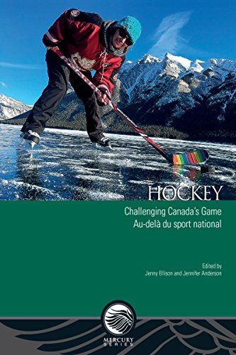 Hockey: Challenging Canada's Game - Au-delà Du Sport National (Mercury Series, Band 58)