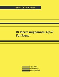 10 Pièces mignonnes, Op.77: For Piano. Edition fingered (Accademia Filarmonica Mediterranea)