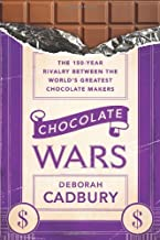Chocolate Wars: The 150-Year Rivalry Between the World's Greatest Chocolate Makers by Deborah Cadbury (2010-10-19)