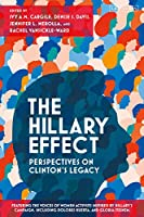 The Hillary Effect: Perspectives on Clinton's Legacy