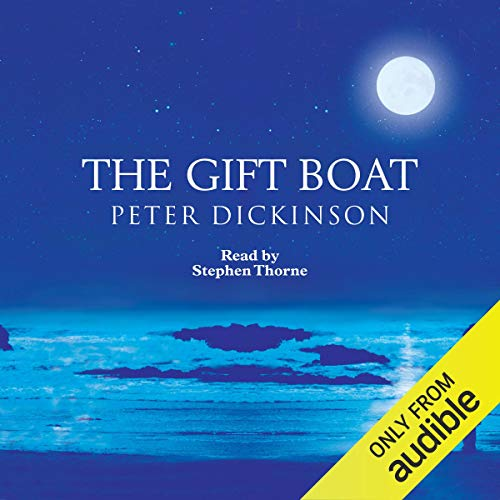 The Gift Boat                   By:                                                                                                                                 Peter Dickinson                               Narrated by:                                                                                                                                 Stephen Thorne                      Length: 3 hrs and 13 mins     Not rated yet     Overall 0.0