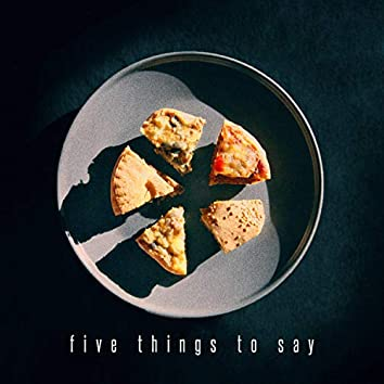 Five Things to Say