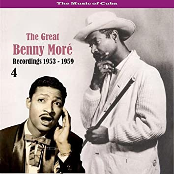 The Music of Cuba - The Great Benny Moré / Recordings 1953 - 1959, Volume 4