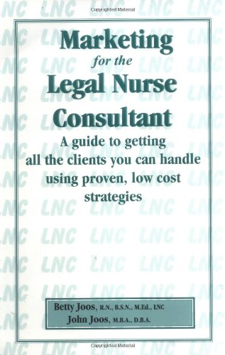 Marketing for the Legal Nurse Consultant