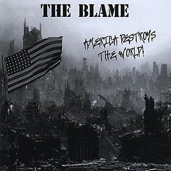 America Destroys the World