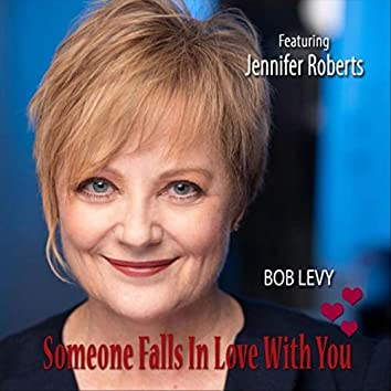 Someone Falls in Love with You (feat. Jennifer Roberts)