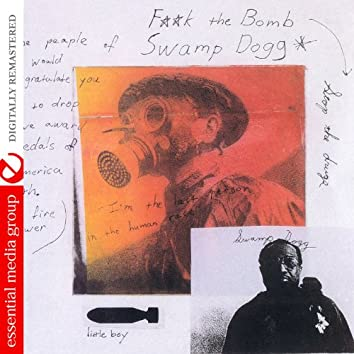 Best of 25 Years of Swamp Dogg… or F**k the Bomb, Stop the Drugs (Digitally Remastered)