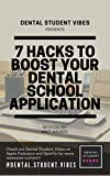 7 Hacks To Boost Your Dental School Application: A quick read for Pre-Dental Students with must-have tips, to set yourself above the competition! (English Edition)